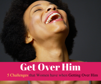 5 challenges that women have when getting over him banner (1)