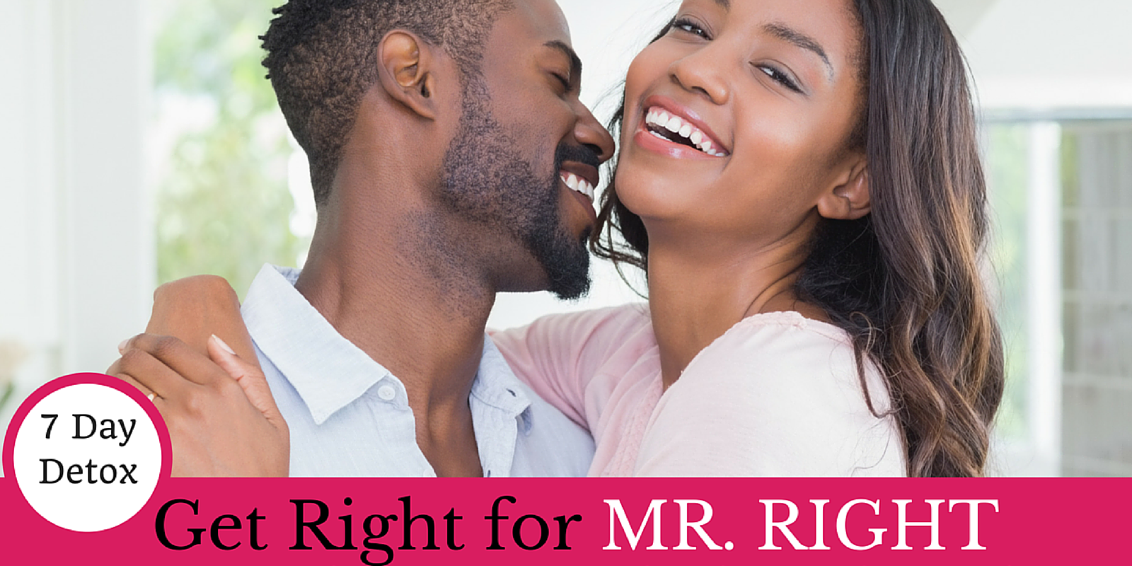 get right for mr. right detox challenge