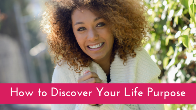 How To Discover Your Life Purpose?